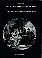 De dronken Arminiaanse dominee : over de…