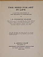THE NEED FOR ART IN LIFE. by I.B. Stoughton.…