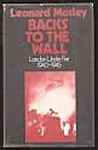 Backs to the wall;: The heroic story of the…