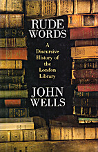 Rude Words: History of the London Library by…