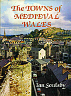 The towns of medieval Wales : a study of…