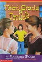 Third grade is trouble by Barbara Baker