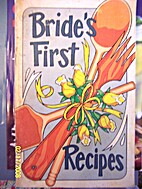 Bride's First Recipes by Irena…