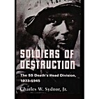Soldiers of Destruction: The SS Death's…