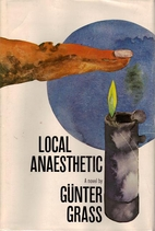Local Anaesthetic by Günter Grass