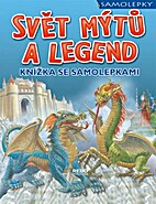 Svět mýtů a legend : knížka…