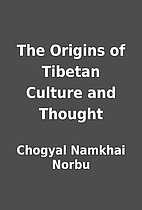 The Origins of Tibetan Culture and Thought…
