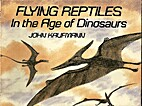 Flying Reptiles in the Age of Dinosaurs by…