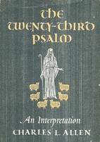 The Twenty-Third Psalm by Charles L. Allen