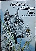 Captives of Cauldron Cave by Dorothy M.…