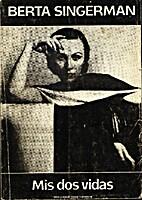 Mis dos vidas by Berta Singerman