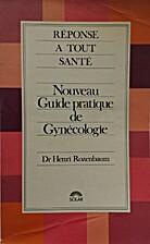 Nouveau guide pratique de gynécologie by…