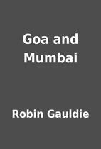 Goa and Mumbai by Robin Gauldie