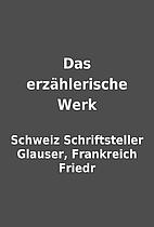 Das erzählerische Werk by Schweiz…