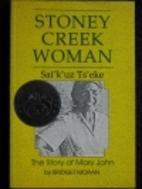 Stoney Creek Woman: The Story of Mary John…