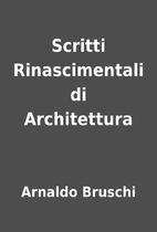Scritti Rinascimentali di Architettura by…