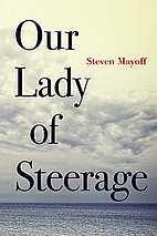 Our Lady of Steerage by Steven Mayoff