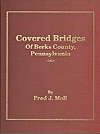 Covered Bridges of Berks County,…