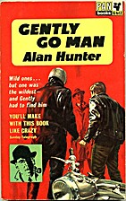 Gently Go Man by Alan Hunter