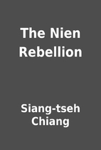 The Nien Rebellion by Siang-tseh Chiang