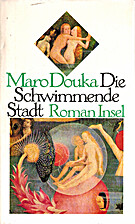 Die schwimmende Stadt : Roman by Maro Douka