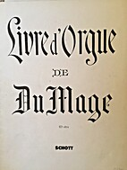 Livre d'orgue de Du Mage by Pierre Du Mage