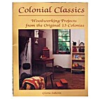 Colonial Classics: Woodworking Projects from…