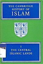 The Cambridge History of Islam, Volume 1 by…