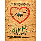 dirt! The Movie [film] by Bill Benenson