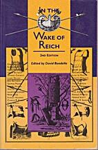 In the Wake of Reich by David Boadella