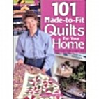 101 Made-To-Fit Quilts for Your Home by…