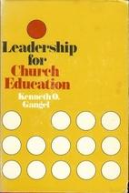 Leadership for Church Education by Kenneth…