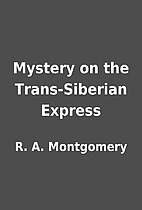 Mystery on the Trans-Siberian Express by R.…
