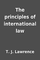 The principles of international law by T. J.…