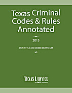 Texas Criminal Codes & Rules Annotated 2015…
