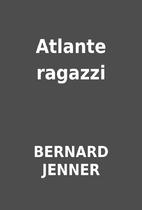 Atlante ragazzi by BERNARD JENNER