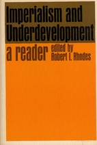 Imperialism and Underdevelopment: A Reader…