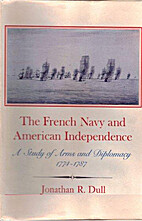 The French Navy and American Independence: A…