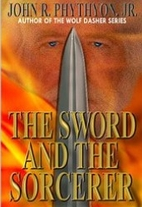 The Sword and the Sorcerer by John Phythyon