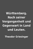 Württemberg. Nach seiner Vergangenheit und…