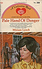 Pale Hand of Danger by Miriam Lynch