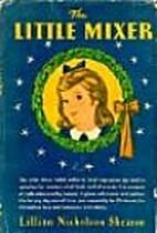 The Little Mixer by Lillian Nicholson…