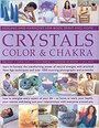 Magic Of Crystals, Colour & Chakra - Book Of Healing, Harmony & Wisdom For Body, Spirit & Home... - Sue; Lilly Lilly, Simon; Martin, Stella; De Winter, Josephine; Hale, Gill