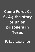 Camp Ford, C. S. A.; the story of Union…