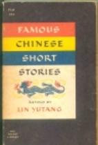 Famous Chinese Short Stories by Lin Yutang