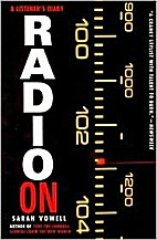 Radio On: A Listener's Diary by Sarah Vowell