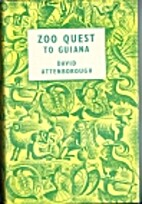 Zoo Quest to Guiana by David Attenborough