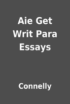 Aie Get Writ Para Essays by Connelly