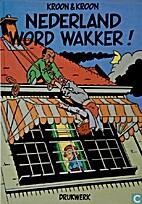 Nederland word wakker! by Piet Kroon