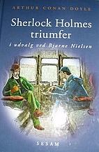 Sherlock Holmes triumfer by Arthur Conan…